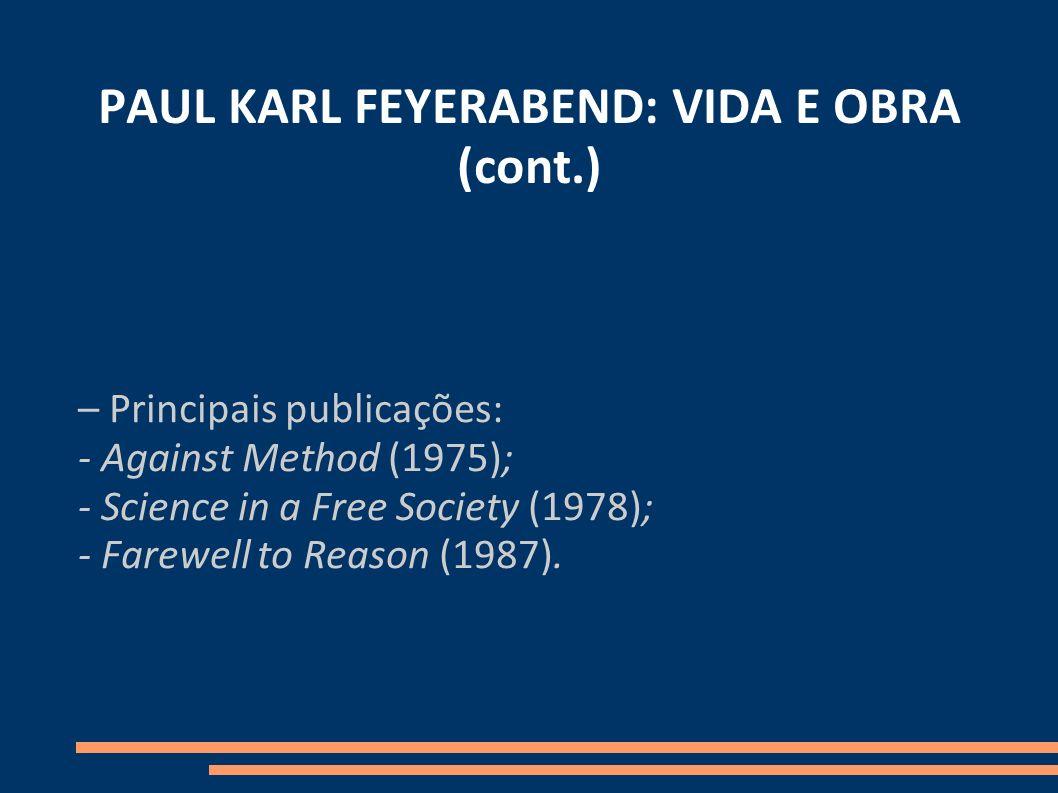 PAUL KARL FEYERABEND: VIDA E OBRA (cont.)