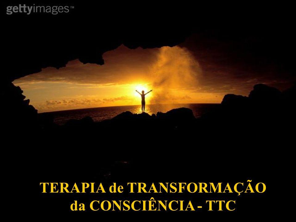 TERAPIA de TRANSFORMAÇÃO da CONSCIÊNCIA - TTC