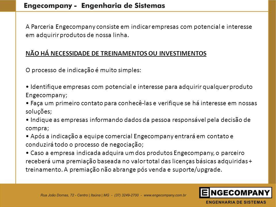 A Parceria Engecompany consiste em indicar empresas com potencial e interesse em adquirir produtos de nossa linha.