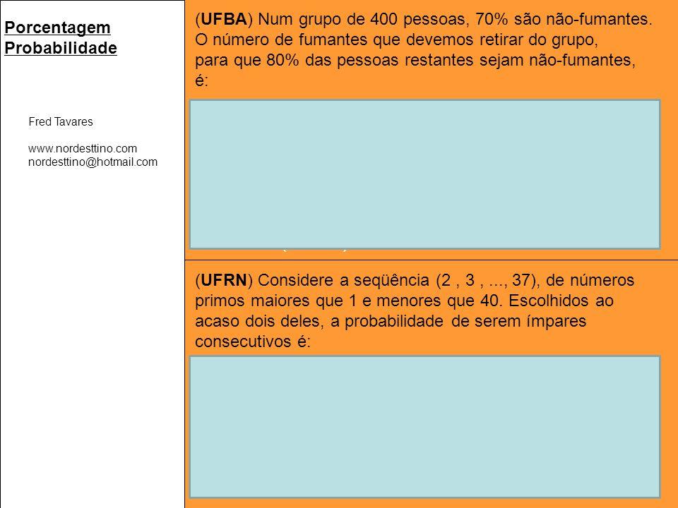 (UFBA) Num grupo de 400 pessoas, 70% são não-fumantes.