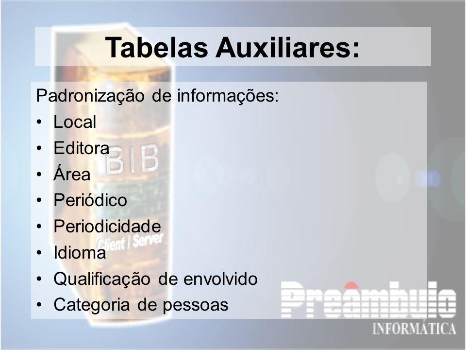 Tabelas Auxiliares: Padronização de informações: Local Editora Área