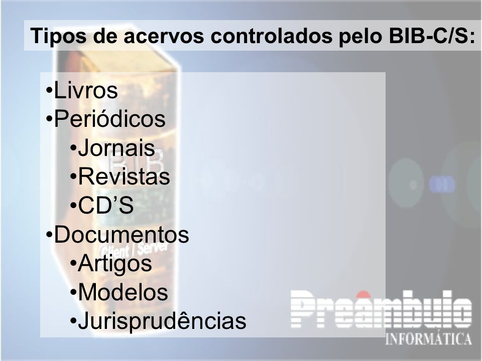 Tipos de acervos controlados pelo BIB-C/S: