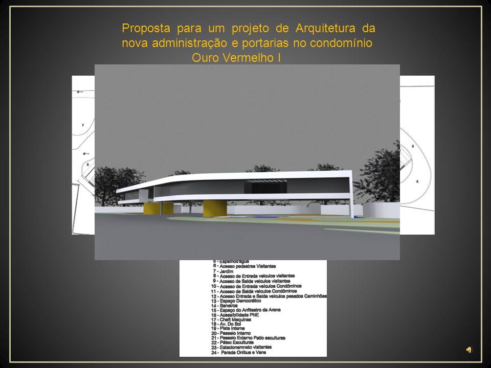Proposta para um projeto de Arquitetura da nova administração e portarias no condomínio