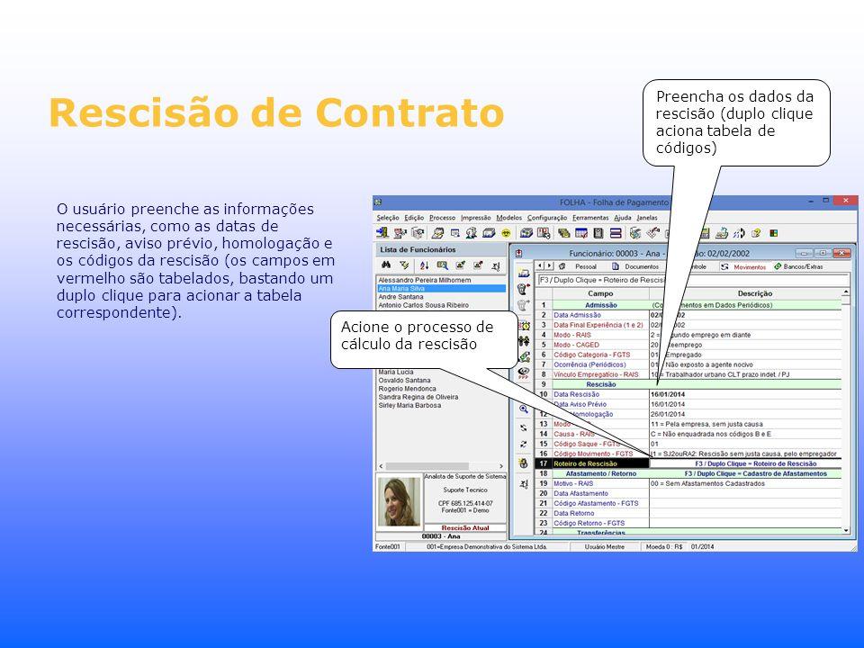 Rescisão de Contrato Preencha os dados da rescisão (duplo clique aciona tabela de códigos)