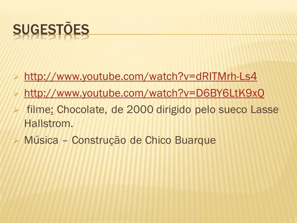Sugestões http://www.youtube.com/watch v=dRITMrh-Ls4