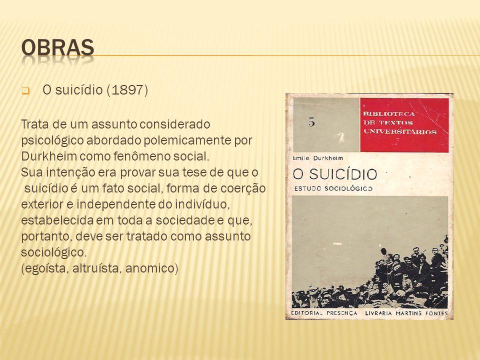 Obras O suicídio (1897) Trata de um assunto considerado