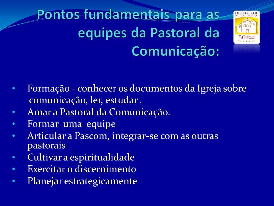 Pontos fundamentais para as equipes da Pastoral da Comunicação: