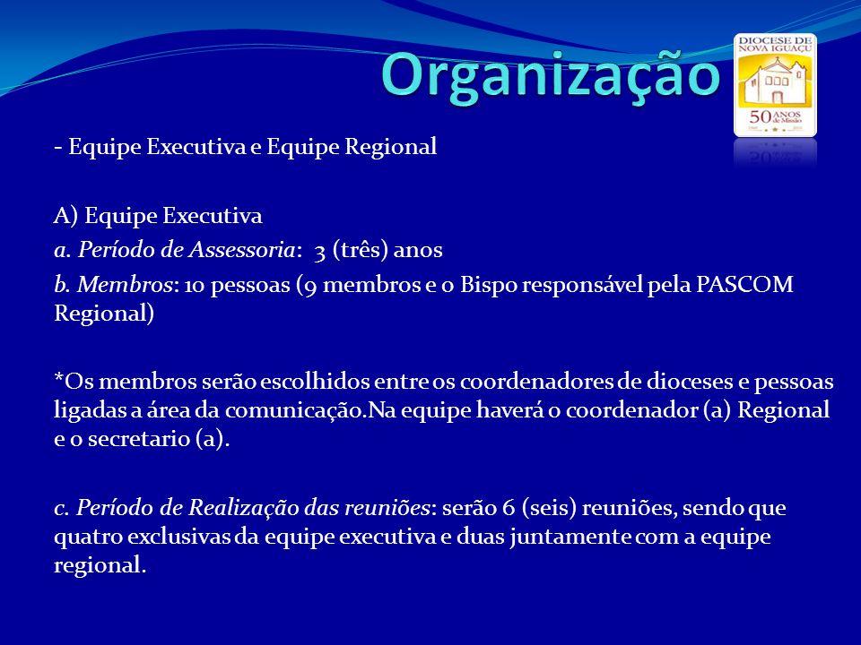 Organização - Equipe Executiva e Equipe Regional A) Equipe Executiva
