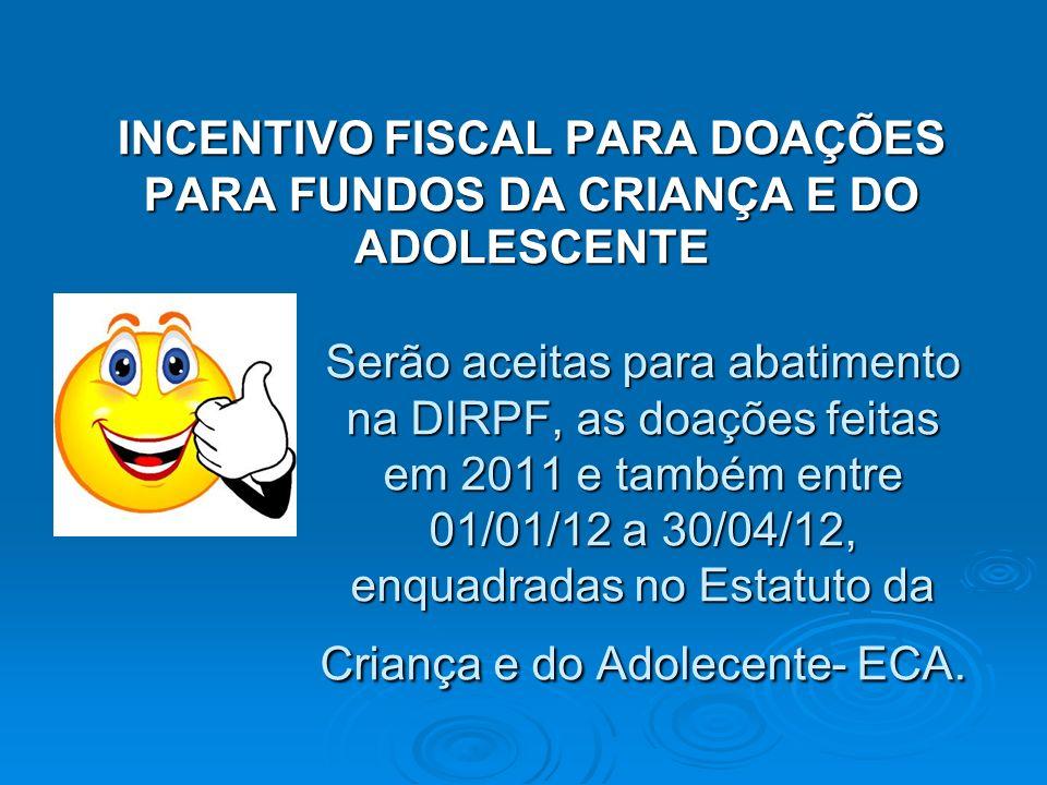 INCENTIVO FISCAL PARA DOAÇÕES PARA FUNDOS DA CRIANÇA E DO ADOLESCENTE