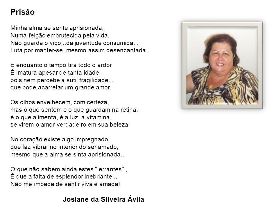 Prisão Josiane da Silveira Ávila Minha alma se sente aprisionada,