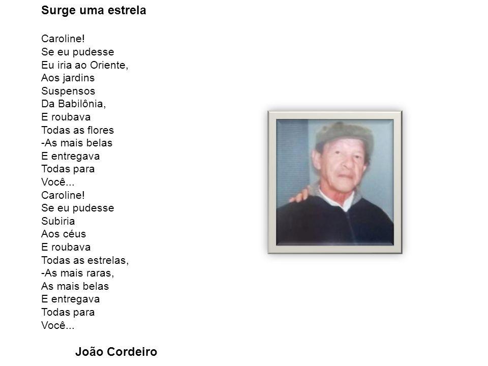 Surge uma estrela João Cordeiro Caroline! Se eu pudesse