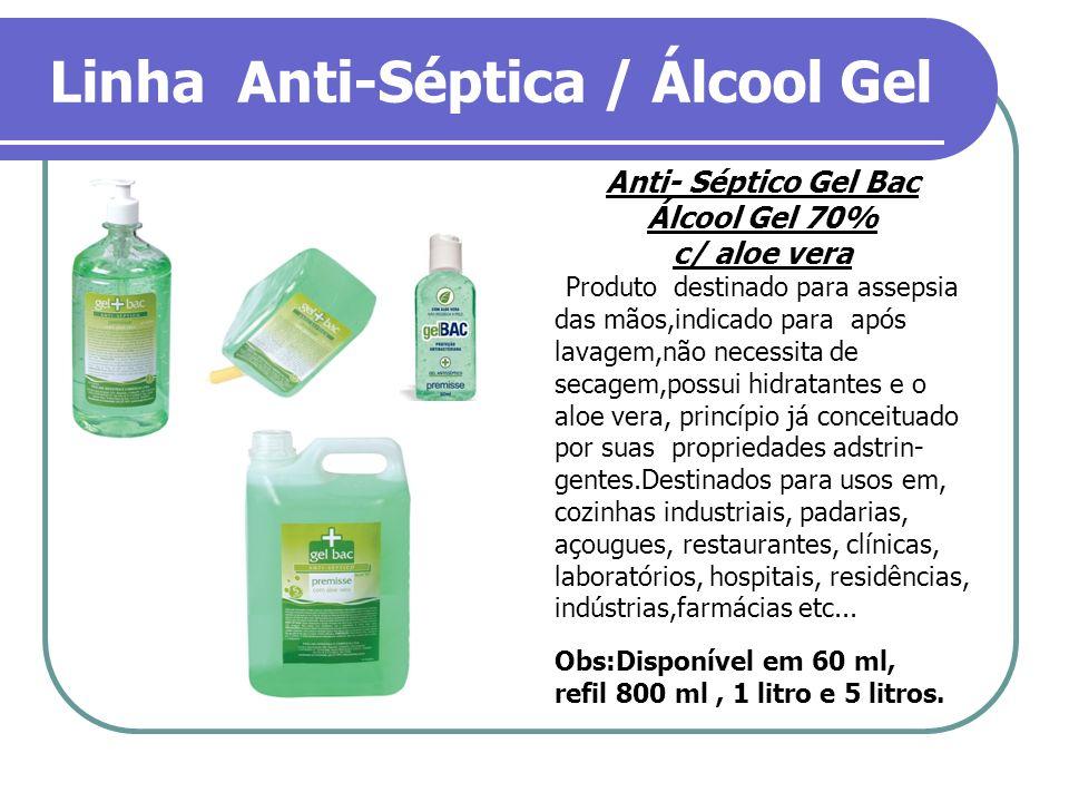 Linha Anti-Séptica / Álcool Gel
