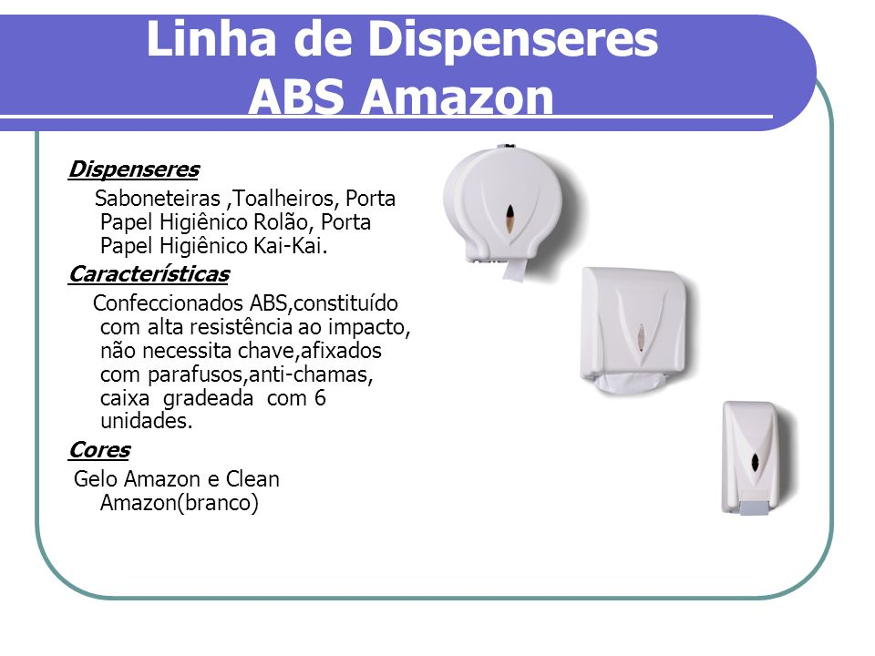 Linha de Dispenseres ABS Amazon