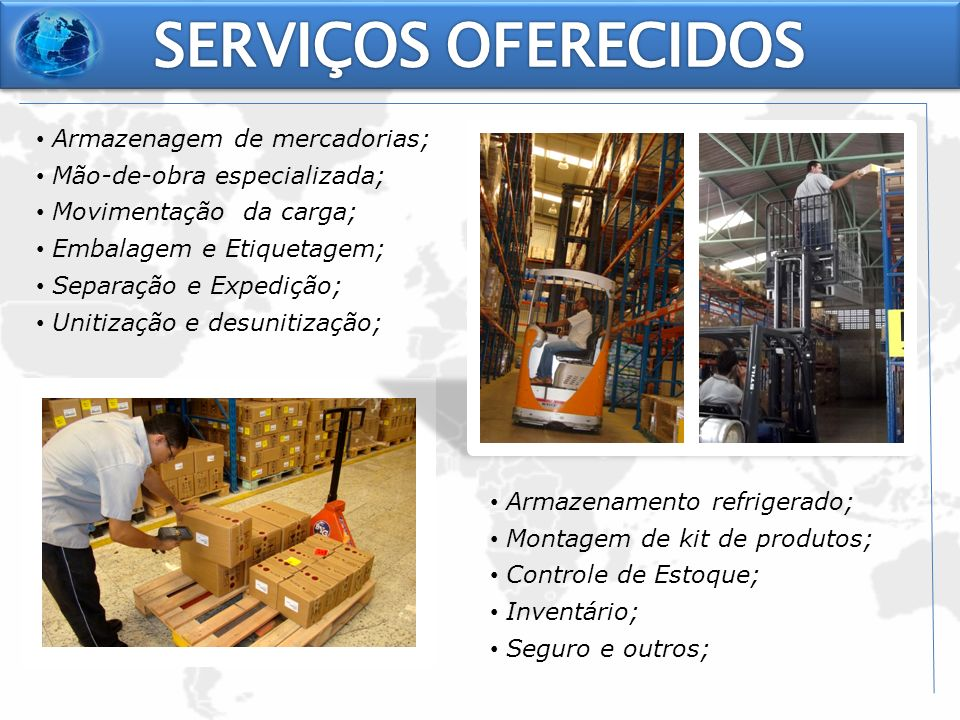 SERVIÇOS OFERECIDOS Armazenagem de mercadorias;