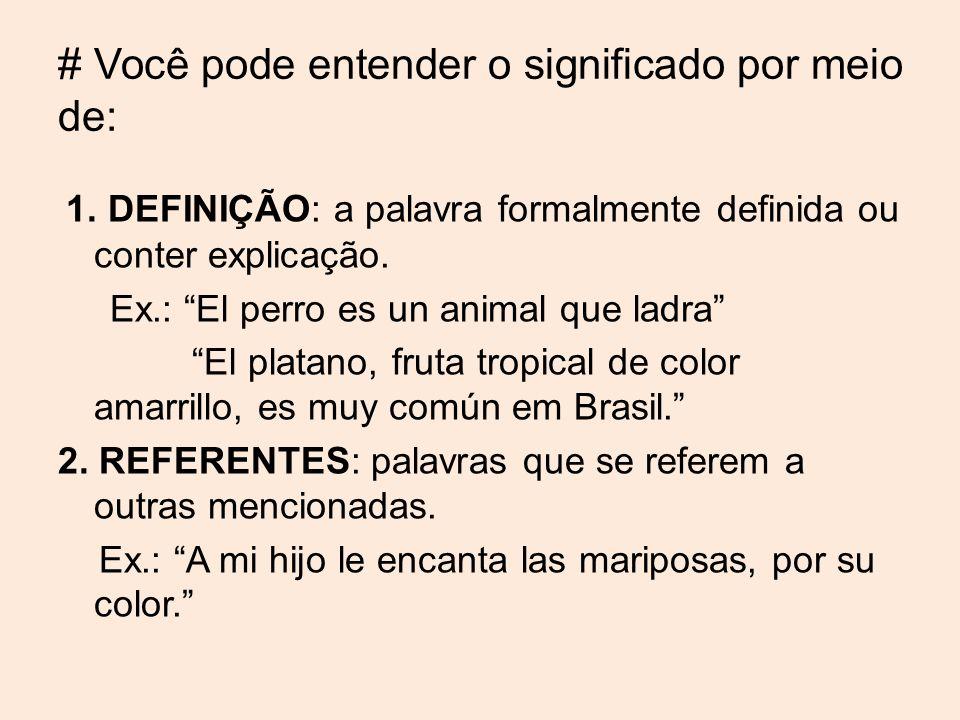 # Você pode entender o significado por meio de: