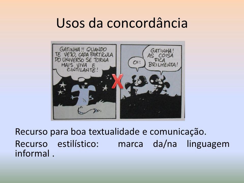 Usos da concordância X. Recurso para boa textualidade e comunicação.