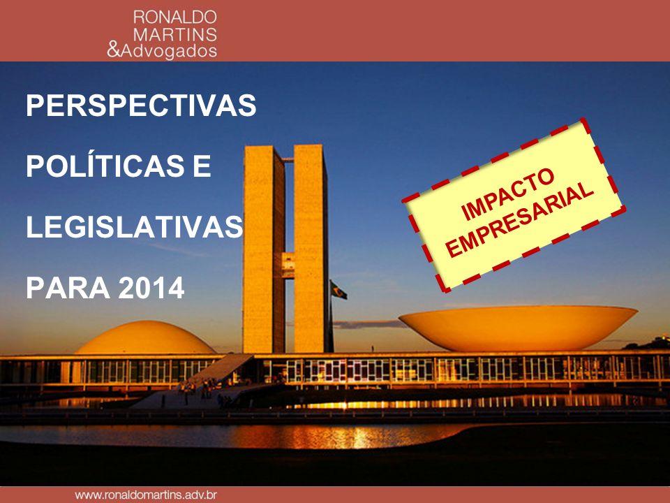 PERSPECTIVAS POLÍTICAS E LEGISLATIVAS PARA 2014