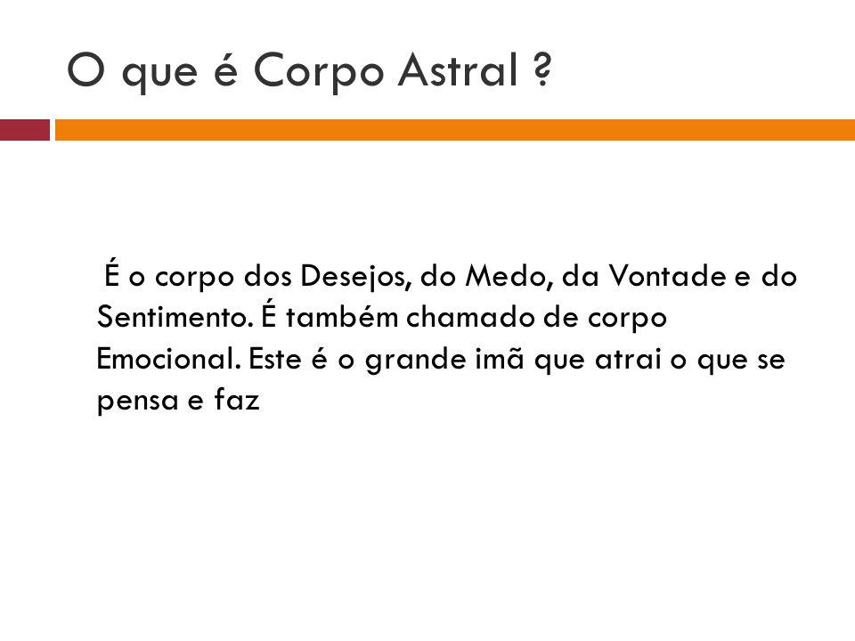 O que é Corpo Astral