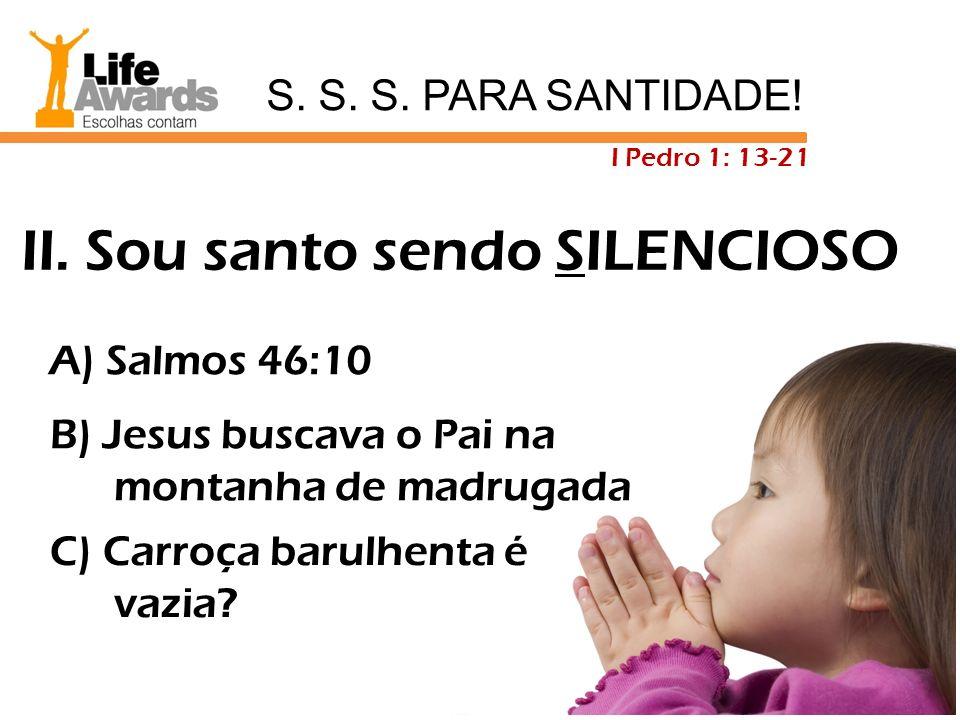 II. Sou santo sendo SILENCIOSO