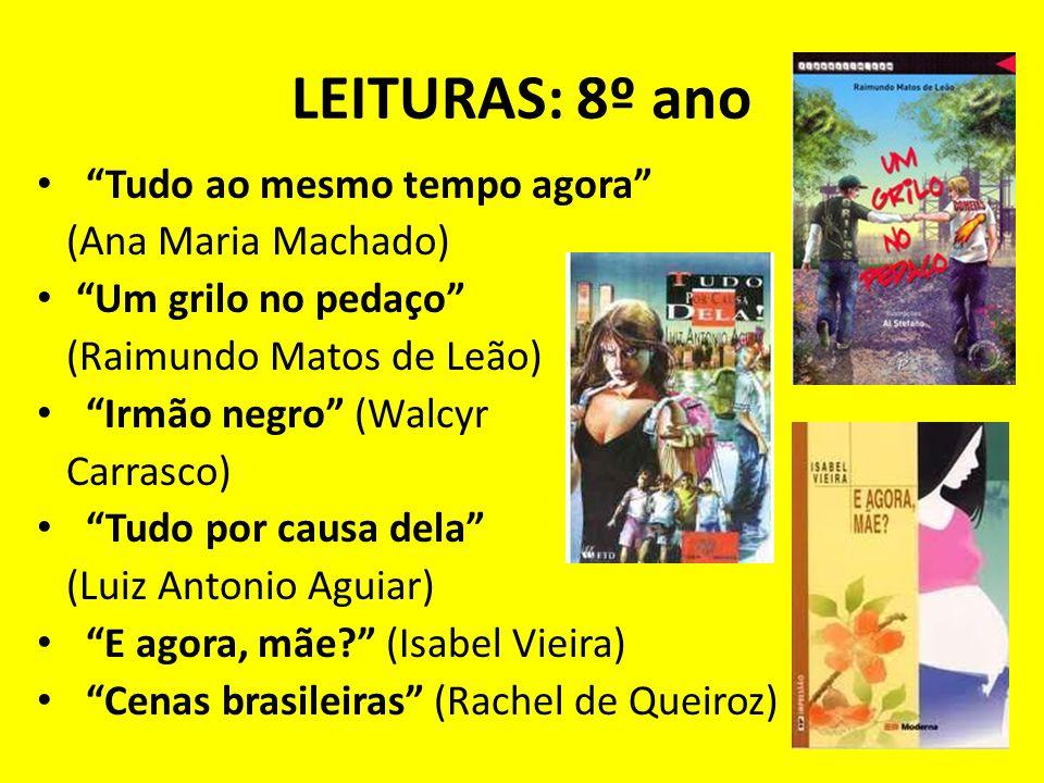 LEITURAS: 8º ano Tudo ao mesmo tempo agora (Ana Maria Machado)