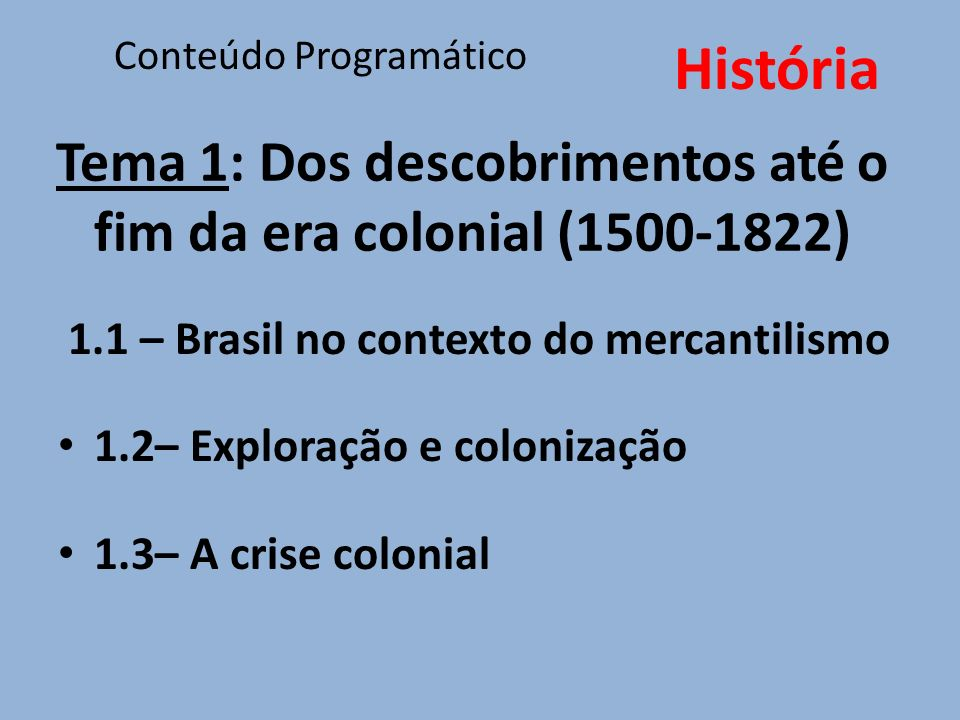 Tema 1: Dos descobrimentos até o fim da era colonial (1500-1822)