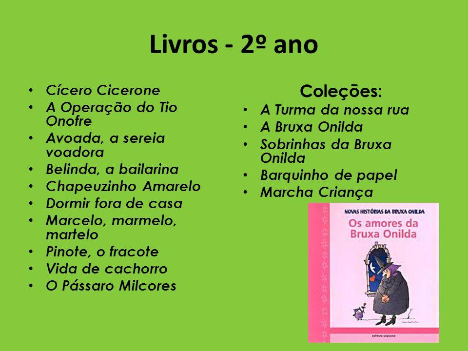Livros - 2º ano Coleções: Cícero Cicerone A Operação do Tio Onofre