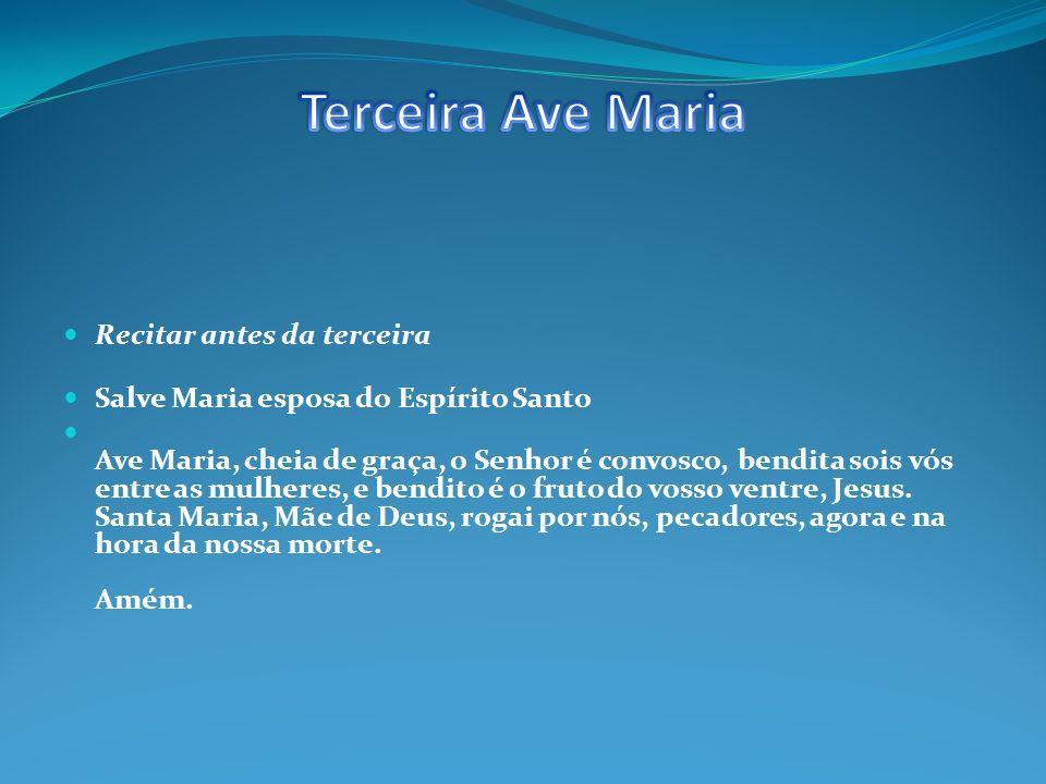 Terceira Ave Maria Recitar antes da terceira
