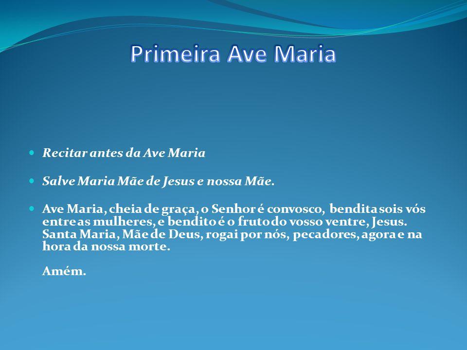 Primeira Ave Maria Recitar antes da Ave Maria