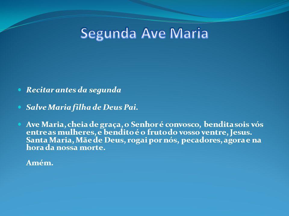 Segunda Ave Maria Recitar antes da segunda