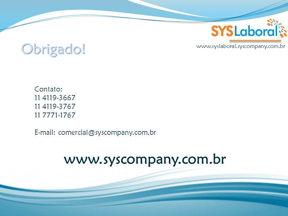 Obrigado! www.syscompany.com.br Contato: 11 4119-3667 11 4119-3767