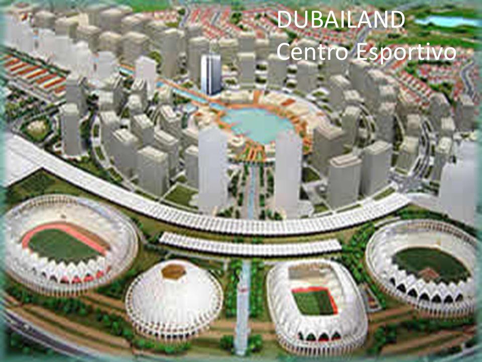 DUBAILAND Centro Esportivo