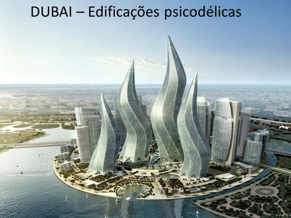 DUBAI – Edificações psicodélicas