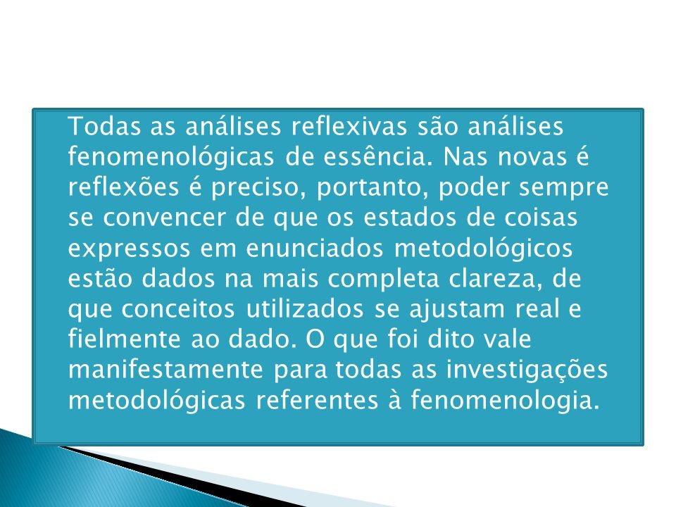 Todas as análises reflexivas são análises fenomenológicas de essência
