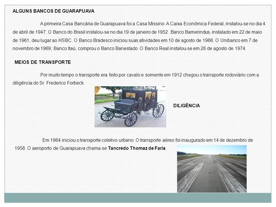 ALGUNS BANCOS DE GUARAPUAVA
