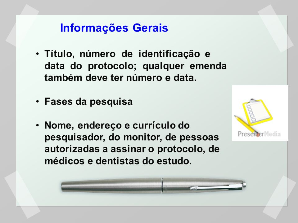 Informações Gerais Título, número de identificação e data do protocolo; qualquer emenda também deve ter número e data.