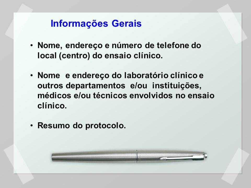 Informações Gerais Nome, endereço e número de telefone do local (centro) do ensaio clínico.