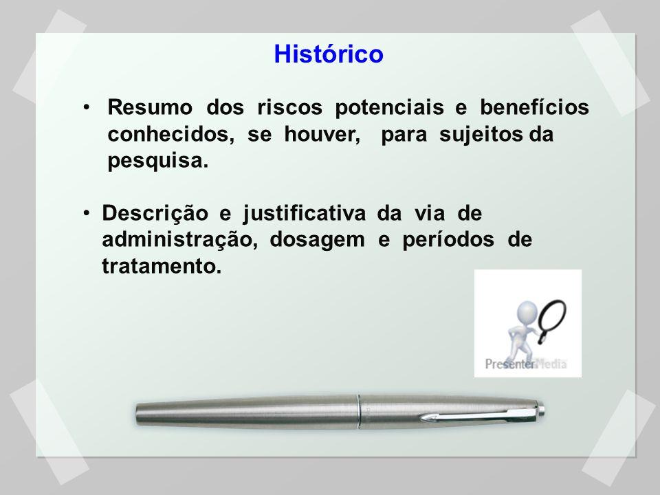 Histórico Resumo dos riscos potenciais e benefícios conhecidos, se houver, para sujeitos da pesquisa.