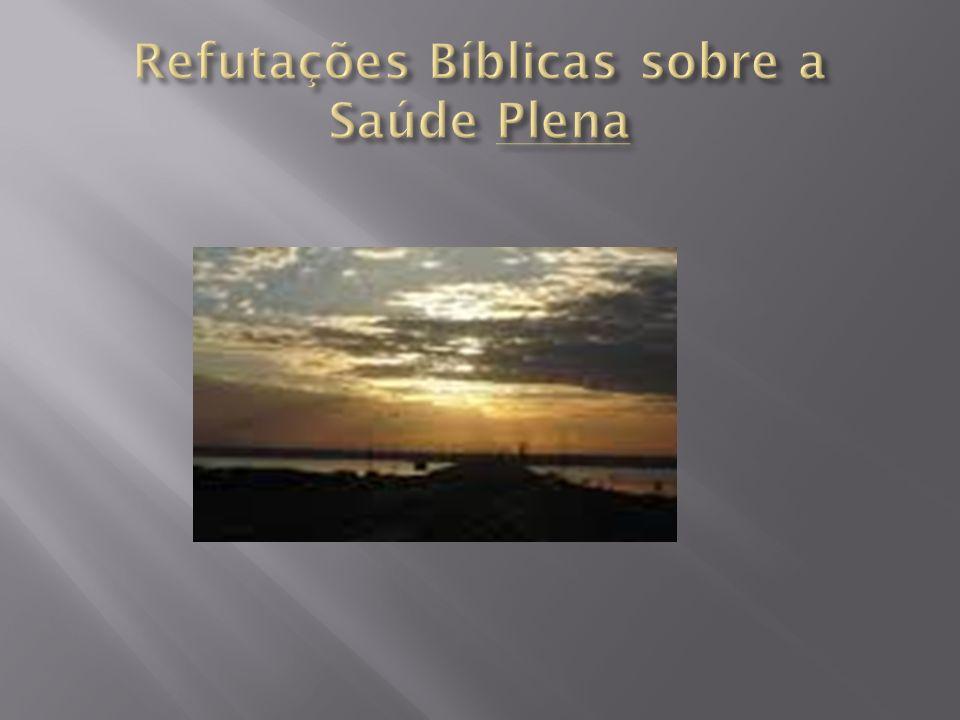 Refutações Bíblicas sobre a Saúde Plena