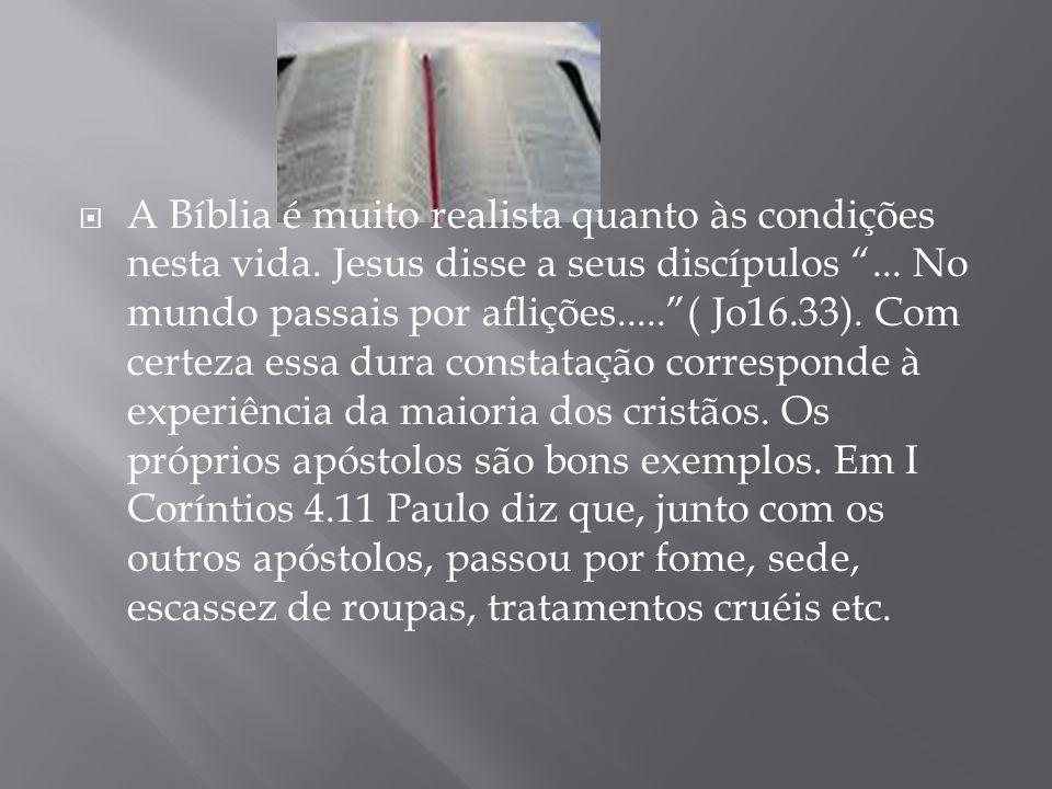 A Bíblia é muito realista quanto às condições nesta vida