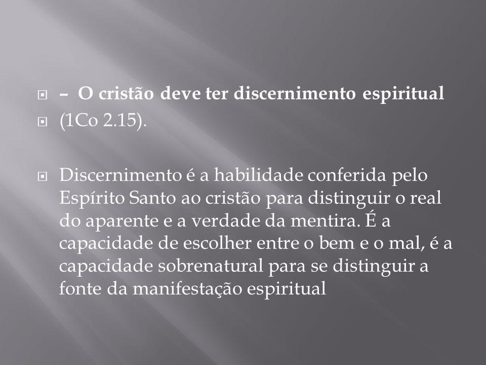 – O cristão deve ter discernimento espiritual