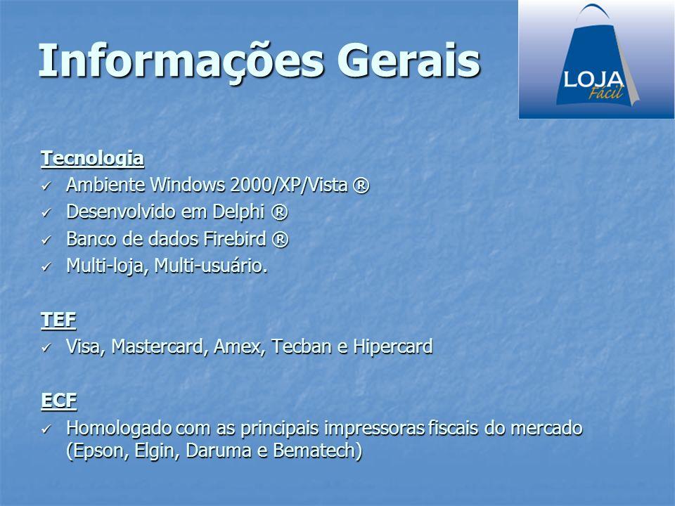 Informações Gerais Tecnologia Ambiente Windows 2000/XP/Vista ®