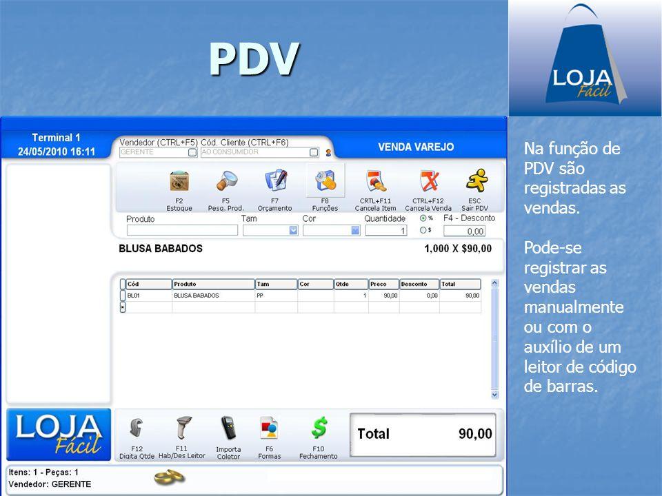 PDV Na função de PDV são registradas as vendas.