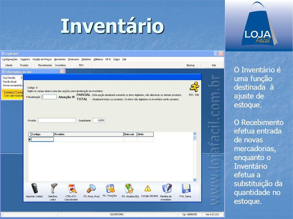 Inventário O Inventário é uma função destinada à ajuste de estoque.