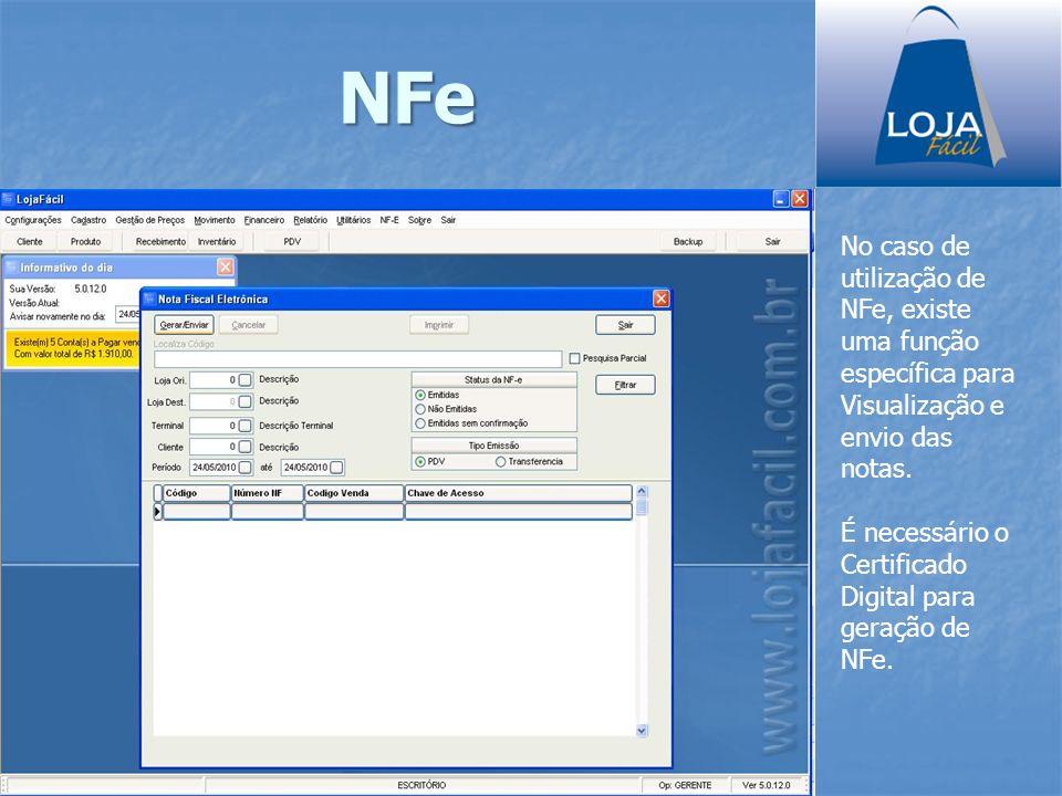 NFe No caso de utilização de NFe, existe uma função específica para