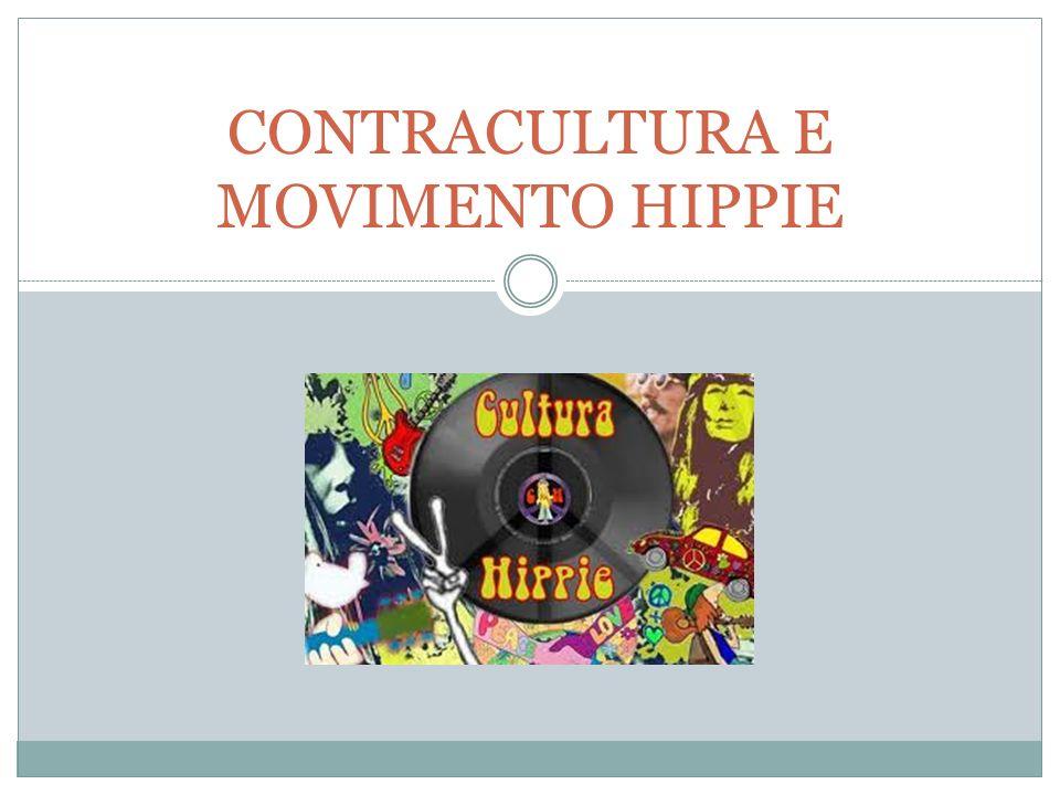 CONTRACULTURA E MOVIMENTO HIPPIE