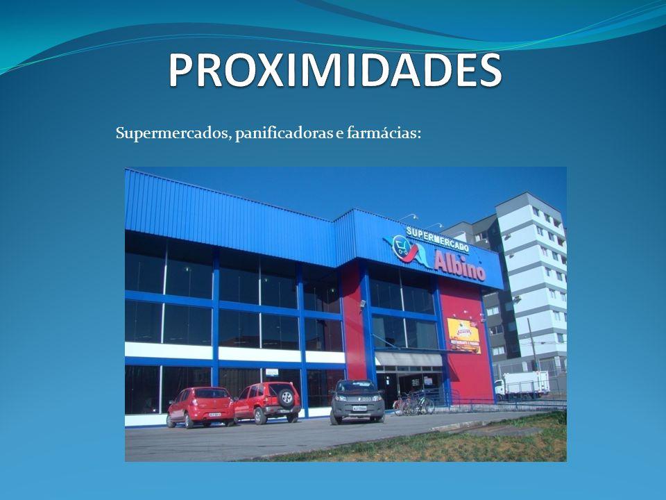 PROXIMIDADES Supermercados, panificadoras e farmácias: