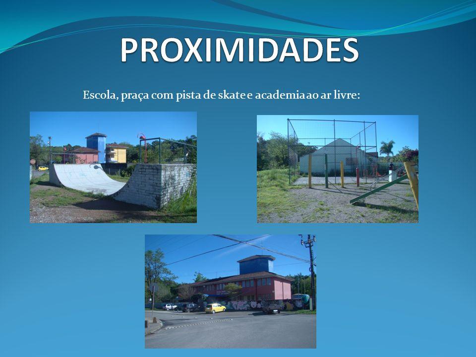 PROXIMIDADES Escola, praça com pista de skate e academia ao ar livre: