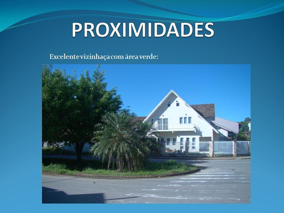PROXIMIDADES Excelente vizinhaça com área verde: