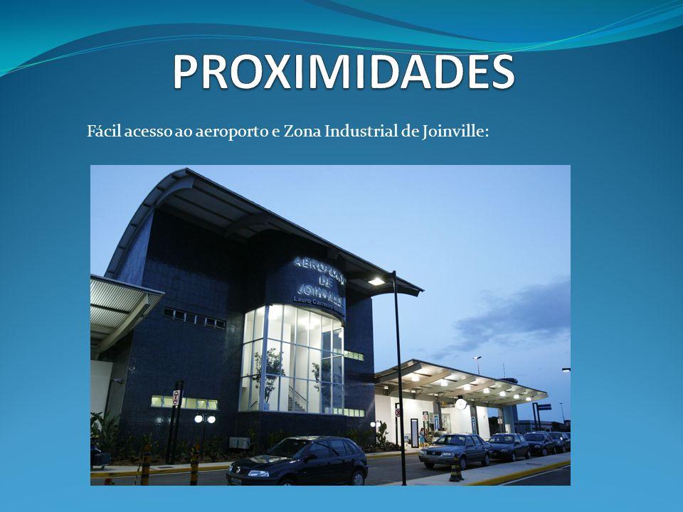 PROXIMIDADES Fácil acesso ao aeroporto e Zona Industrial de Joinville: