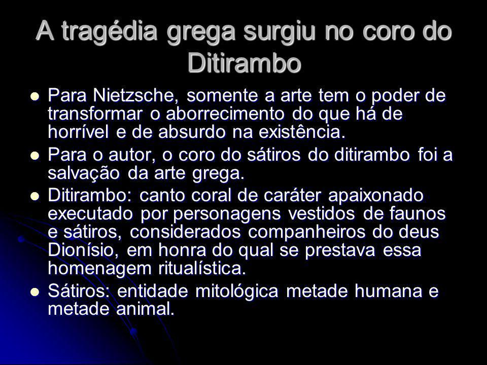 A tragédia grega surgiu no coro do Ditirambo